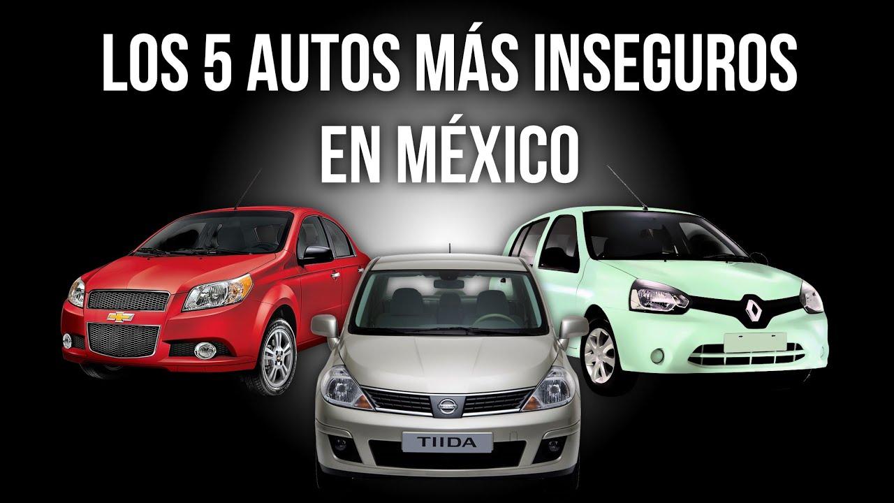 Los 5 Autos Mas Inseguros en México (2016) - YouTube