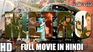 METRO (2017) Full Movie in Hindi | New Hollywood Dubbed Action Film | ADMD