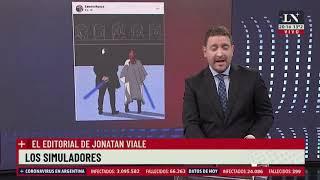 Los simuladores - El Editorial de Jonatan Viale en LN+