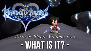 What is Birth By Sleep Volume 2? (Kingdom Hearts Discussion)