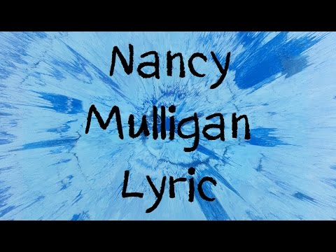 Nancy Mulligan - Ed Sheera [Lyric]