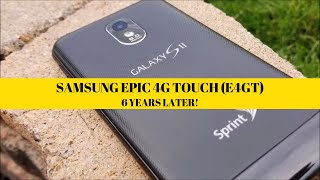 The Samsung Epic 4G Touch - Six Years Later (The Greatest Phone of All Time!)
