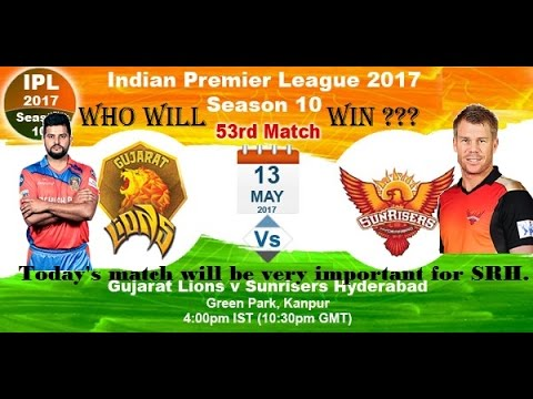 13th may Gujarat Lions vs Sunrisers Hyderabad World Cricket Championship 2 2017 Gameplay
