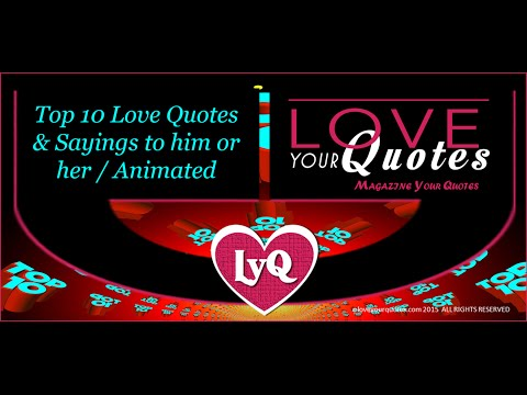Top 10 Love Quotes & Sayings to him or her |  Animated