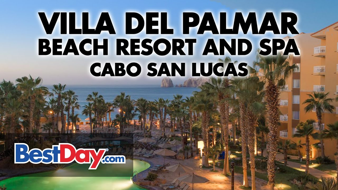 villa del palmar beach resort and spa cabo san lucas - youtube