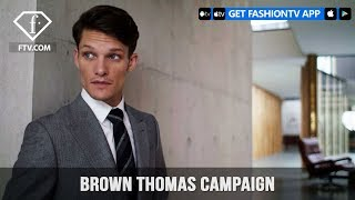Brown Thomas Campaign Photoshoot | FashionTV