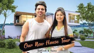 Our New House Tour - Dream Home🏠 | Danish & Sana