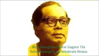 Neel Nabaghane Ashar Gagane Tila Rabindrasangeet by Debabrata Biswas