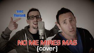 Kendji Girac & Soprano - No me mirès mas COVER (+ bêtisier)
