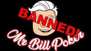 Mr Bill Poker Vlog 100 - Banned!