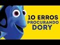 10 ERROS QUE VOCÊ NÃO PERCEBEU EM PROCURANDO DORY