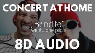 Twenty One Pilots - Bandito (8D AUDIO) |