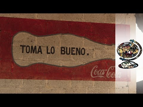 Coca-Cola's Corporate Takeover Of Mexico