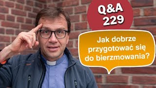 Jak dobrze przygotować się do bierzmowania? [Q&A#229] Remigiusz Recław SJ