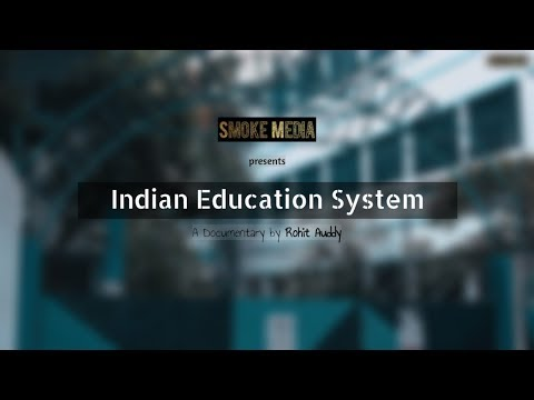 Indian Education System - Documentary (2019)