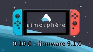 ATMOSPHERE 0.10.0 CFW NINTENDO SWITCH 9.1.0