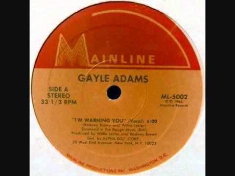 Gayle Adams - I'm Warning You