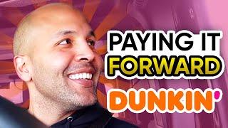 Paying It Forward at DUNKIN'