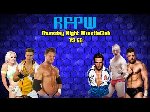 RFPW: Thursday Night WrestleClub [Y3 E9]