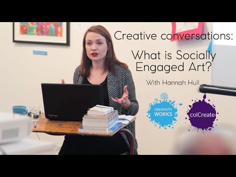 Creative Conversation with Hannah Hull - What is Socially Engaged Art?