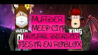 PARTY EN MURDER, NATURAL DISAS & ADOPT ME!!!! ROBLOX!!!! DIREQUEEN (3-08-19)