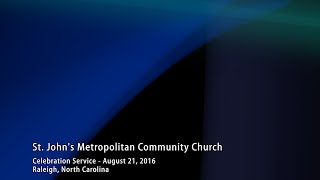Celebration Service – August 21, 2016