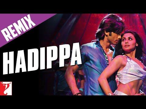Remix: Hadippa Song (with End Credits) - Dil Bole Hadippa   Shahid   Rani   Mika   Sunidhi