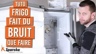 Comment reparer un frigo qui fait du bruit