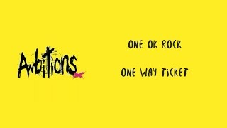 One Way Ticket ONE OK ROCK lyrics video
