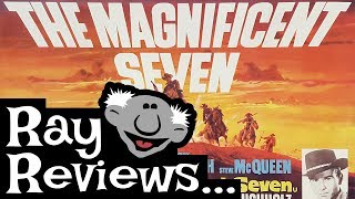 Ray Reviews... The Magnificent Seven