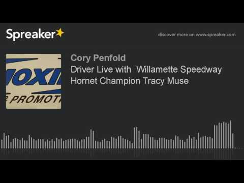 Driver Live with  Willamette Speedway Hornet Champion Tracy Muse (part 3 of 3)