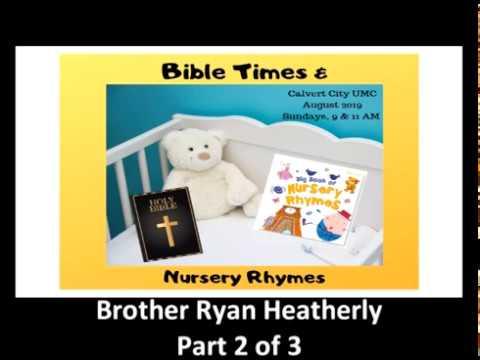 August 11, 2019 - Bible Times & Nursery Rhymes