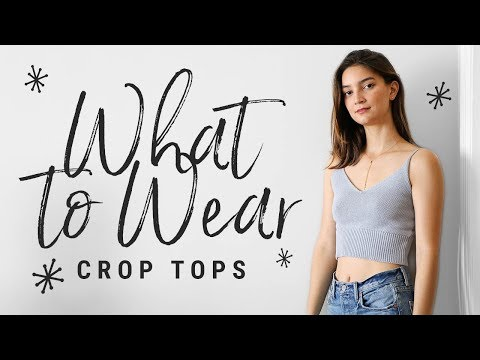 659dab6ab06 WHAT TO WEAR with crop tops!! talk-through lookbook!