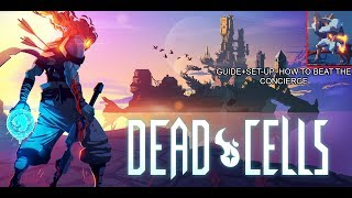DEAD CELLS GUIDE HOW TO FAST KILL THE CONCIERGE