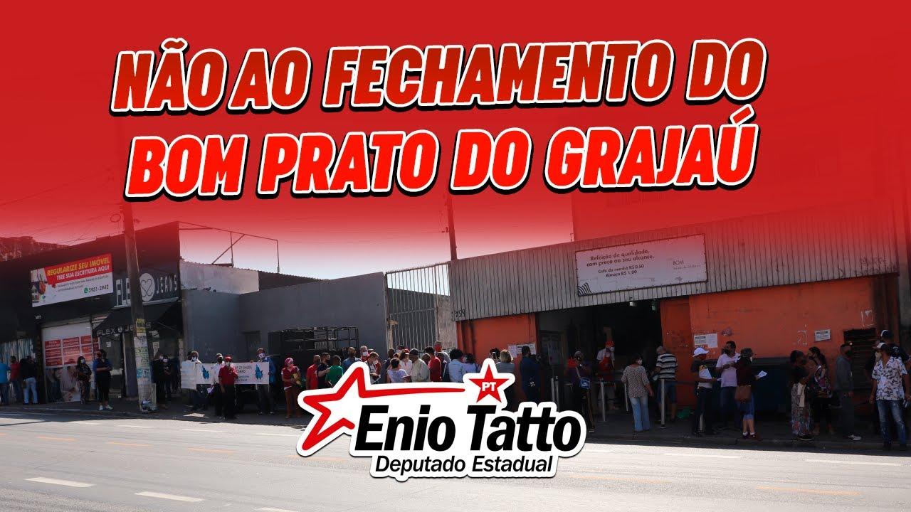 """""""GOVERNADOR DORIA: DESISTA DA CRUELDADE DE FECHAR O BOM PRATO DO GRAJAÚ"""""""
