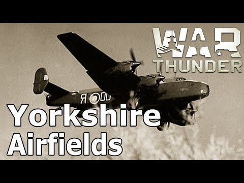 War Thunder -Yorkshire Airfields of the Second World War