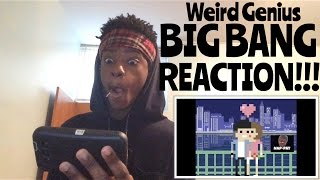 Weird Genius - BIG BANG REACTION!!!