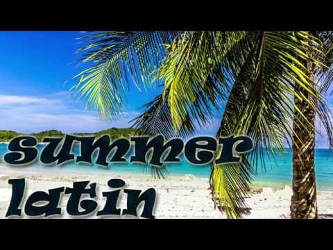 Summer Latin▶ BACHATA-SALSA- MERENGUE-RUMBA