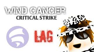 Wind Cancer   ROBLOX Critical Strike