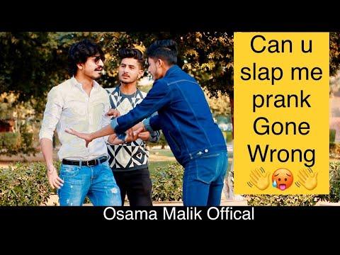 Can U Slap Me Prank || Gone Wrong || In Pakistan || 2020