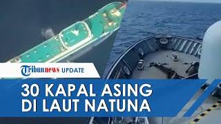 Jumlah Kapal Asing di Natuna Terus Bertambah, Kini Jadi 30 Kapal