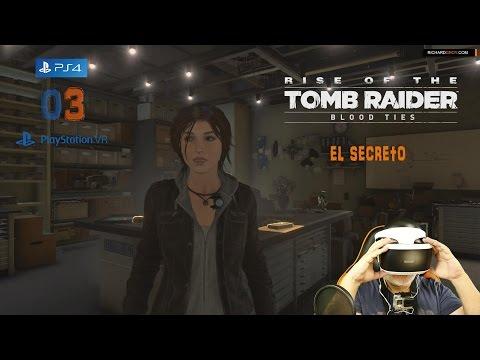 PS VR - El Secreto- Blood Ties - Rise of the Tomb Raider - PS4 - Español ★Gameplay