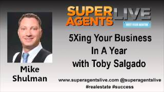 5Xing Your Business In A Year with Mike Shulman and Toby Salgado