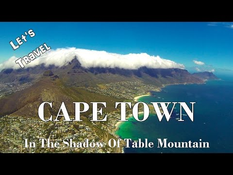 Let's Travel: Cape Town - In The Shadow Of Table Mountain [Deutsch] [English Subtitles]