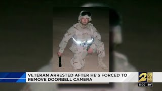 Veteran arrested after he's forced to remove doorbell camera