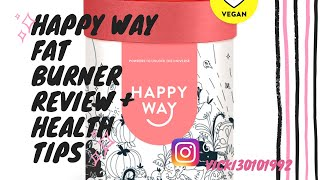 Happy way fat burner review + health tips