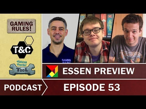 Gaming Rules! Podcast - Episode 53 - Essen Preview