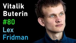 Vitalik Buterin: Ethereum, Cryptocurrency, and the Future of Money | AI Podcast #80 with Lex Fridman