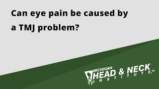 Can eye pain be caused by a TMJ problem?
