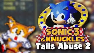 Sonic 3 & Knuckles - Tails Abuse 2